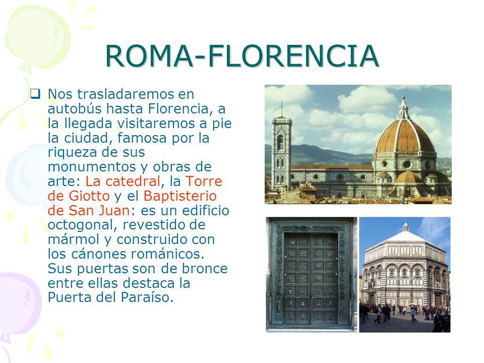 ROMA-FLORENCIA Nos trasladaremos en autobús hasta Florencia, a la llegada visitaremos a pie la ciudad, famosa por la riqueza de sus monumentos y obras
