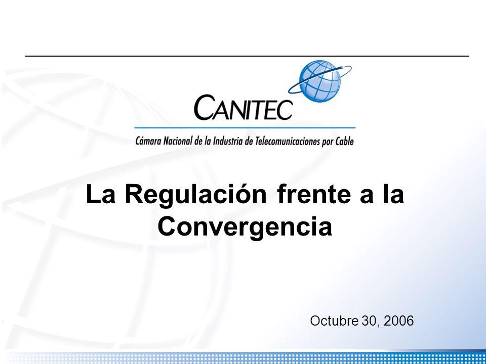 Octubre 30, 2006 La Regulación frente a la Convergencia
