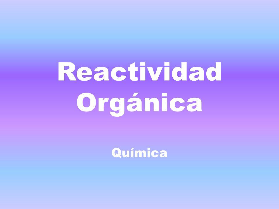 Reactividad Orgánica Química