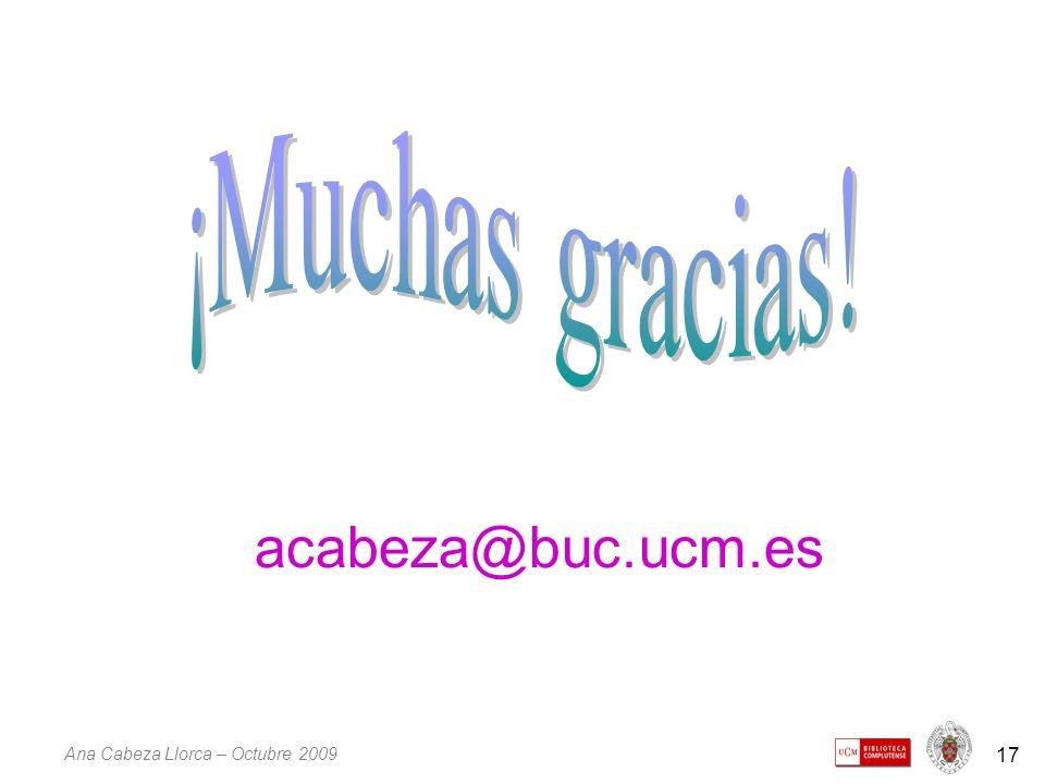Ana Cabeza Llorca – Octubre 2009 17 acabeza@buc.ucm.es