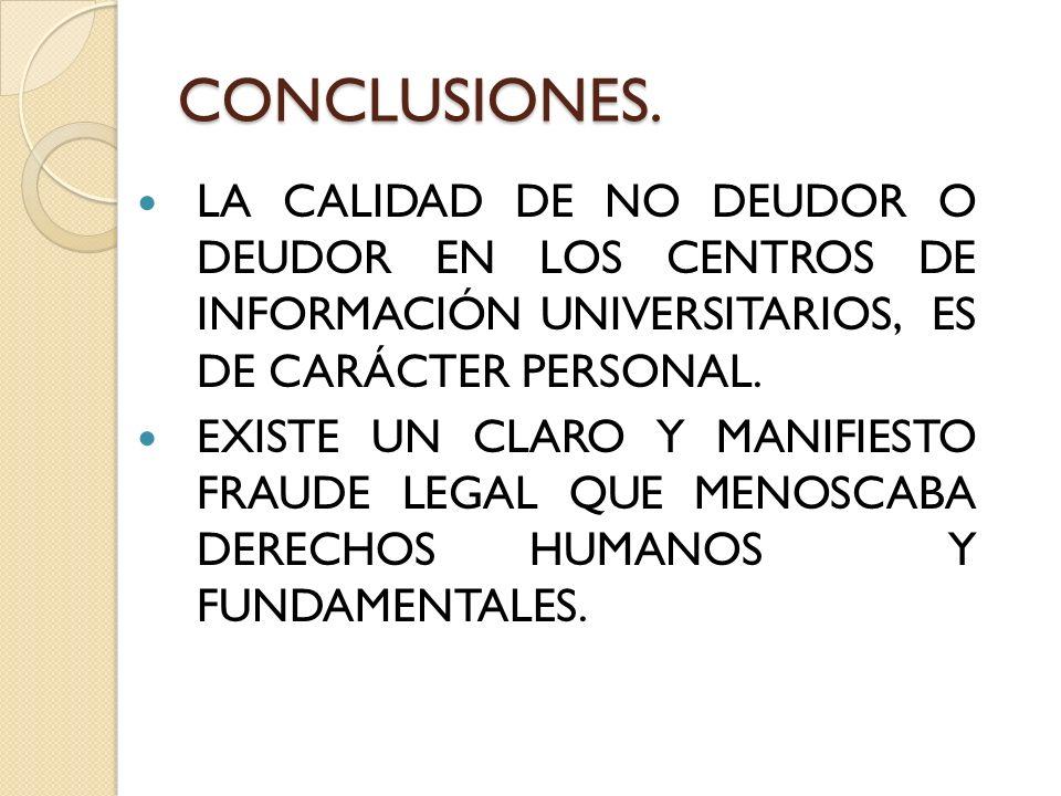 NO EXISTE UN ORDEN JURÍDICO UNIVERSITARIO QUE PERMITA DAR SOLUCION AL PROBLEMA CON EFECTOS GENERALES.