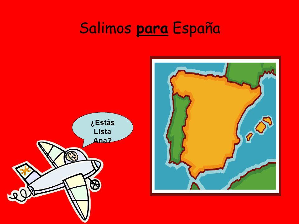 Salimos para España ¿Estás Lista Ana
