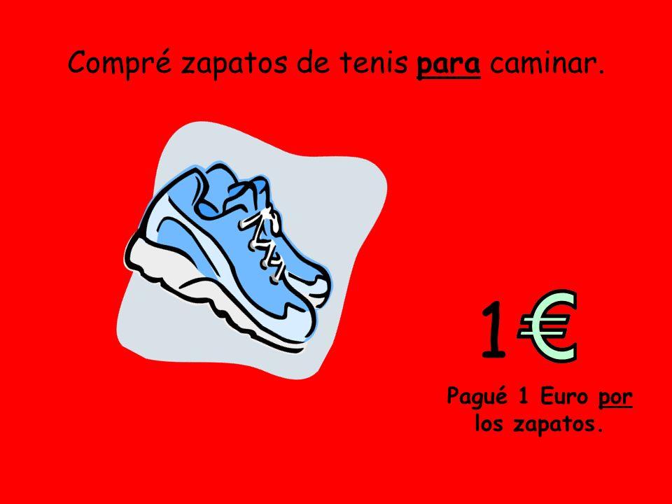 Compré zapatos de tenis para caminar. 1 Pagué 1 Euro por los zapatos.