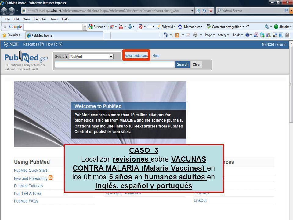 CASO 3 Localizar revisiones sobre VACUNAS CONTRA MALARIA (Malaria Vaccines) en los últimos 5 años en humanos adultos en inglés, español y portugués