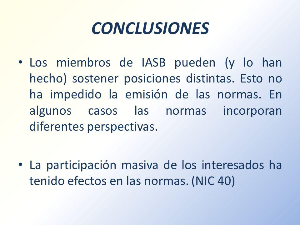 CONCLUSIONES Los miembros de IASB pueden (y lo han hecho) sostener posiciones distintas. Esto no ha impedido la emisión de las normas. En algunos caso
