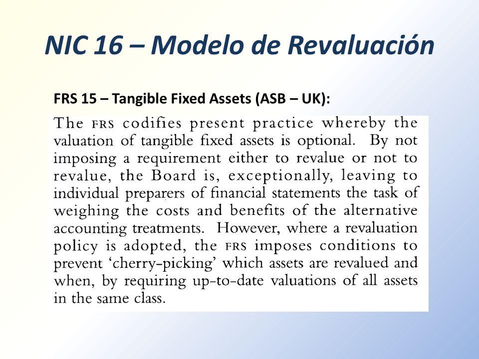 NIC 16 – Modelo de Revaluación FRS 15 – Tangible Fixed Assets (ASB – UK):