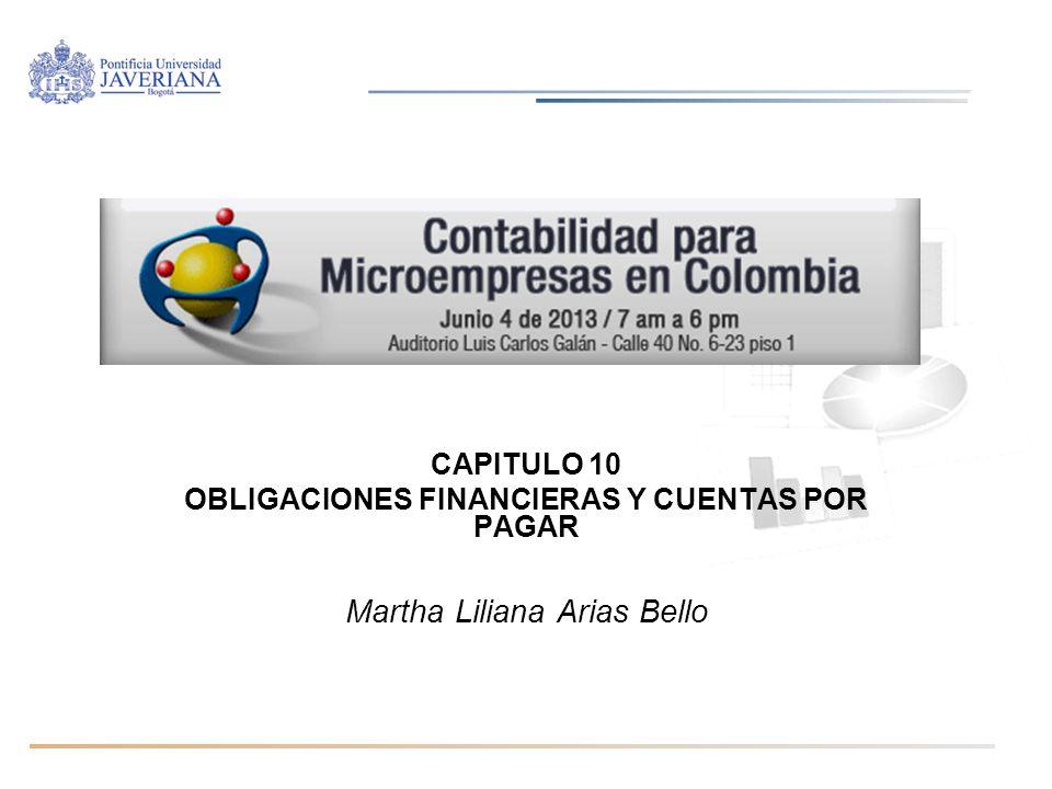 Diplomado Normas internacionales de información financiera / Módulo IAS 32, IAS 39, IFRS 7, IFRS 9/ Martha Liliana Arias Bello CAPITULO 10 OBLIGACIONE