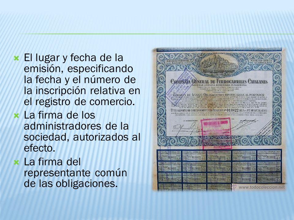 El lugar y fecha de la emisión, especificando la fecha y el número de la inscripción relativa en el registro de comercio. La firma de los administrado