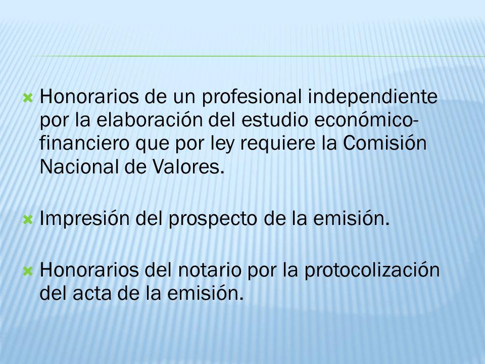 Honorarios de un profesional independiente por la elaboración del estudio económico- financiero que por ley requiere la Comisión Nacional de Valores.