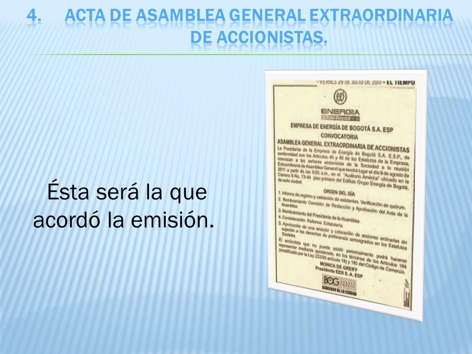 En la cual se hizo la designación de la persona o personas que deben suscribir la emisión.