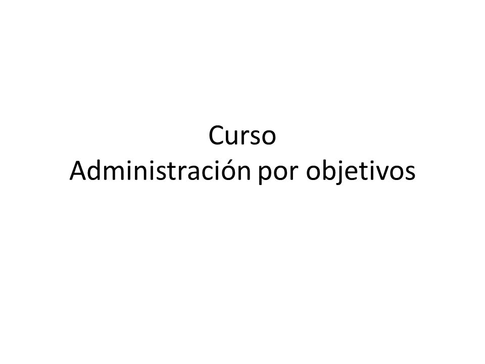 Curso Administración por objetivos