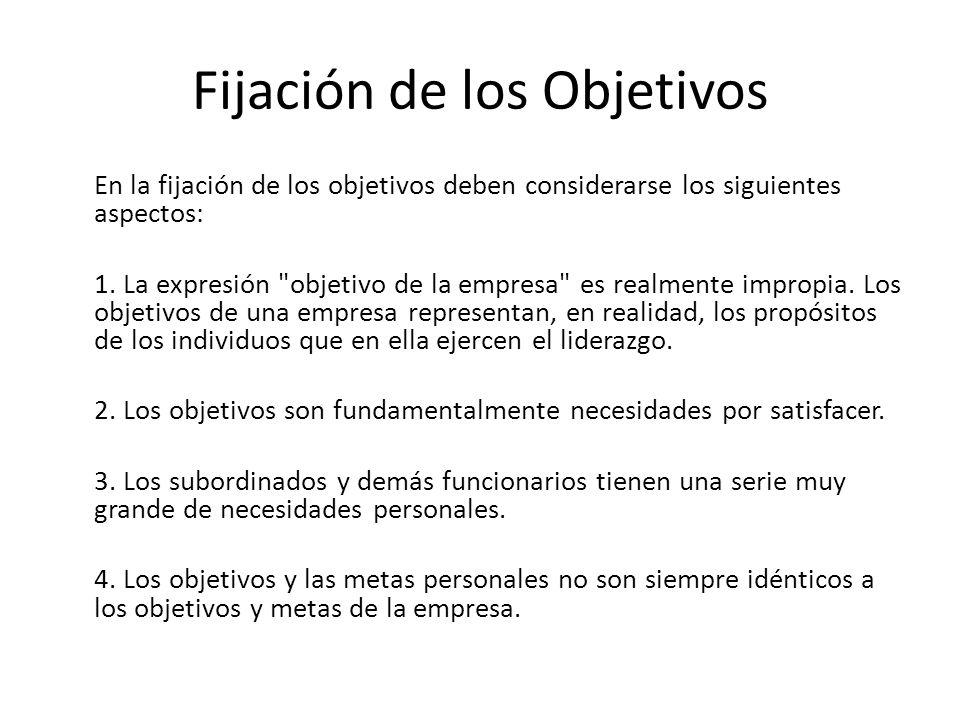 Fijación de los Objetivos En la fijación de los objetivos deben considerarse los siguientes aspectos: 1. La expresión