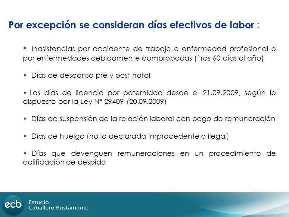Por excepción se consideran días efectivos de labor : Inasistencias por accidente de trabajo o enfermedad profesional o por enfermedades debidamente c