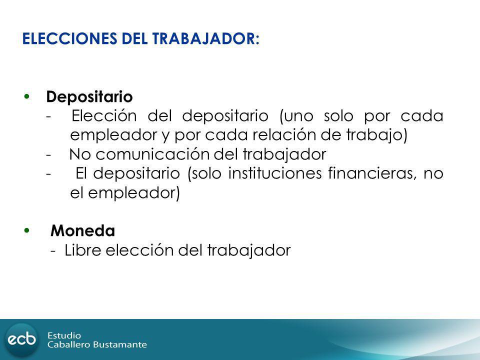 ELECCIONES DEL TRABAJADOR: Depositario - Elección del depositario (uno solo por cada empleador y por cada relación de trabajo) - No comunicación del t