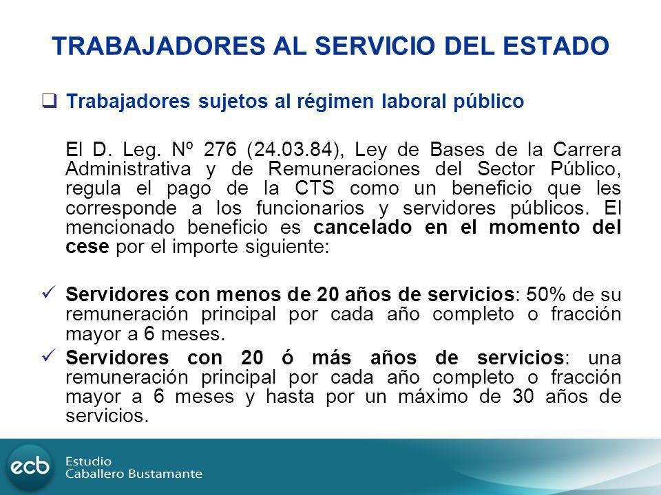 TRABAJADORES AL SERVICIO DEL ESTADO Trabajadores sujetos al régimen laboral público El D. Leg. Nº 276 (24.03.84), Ley de Bases de la Carrera Administr