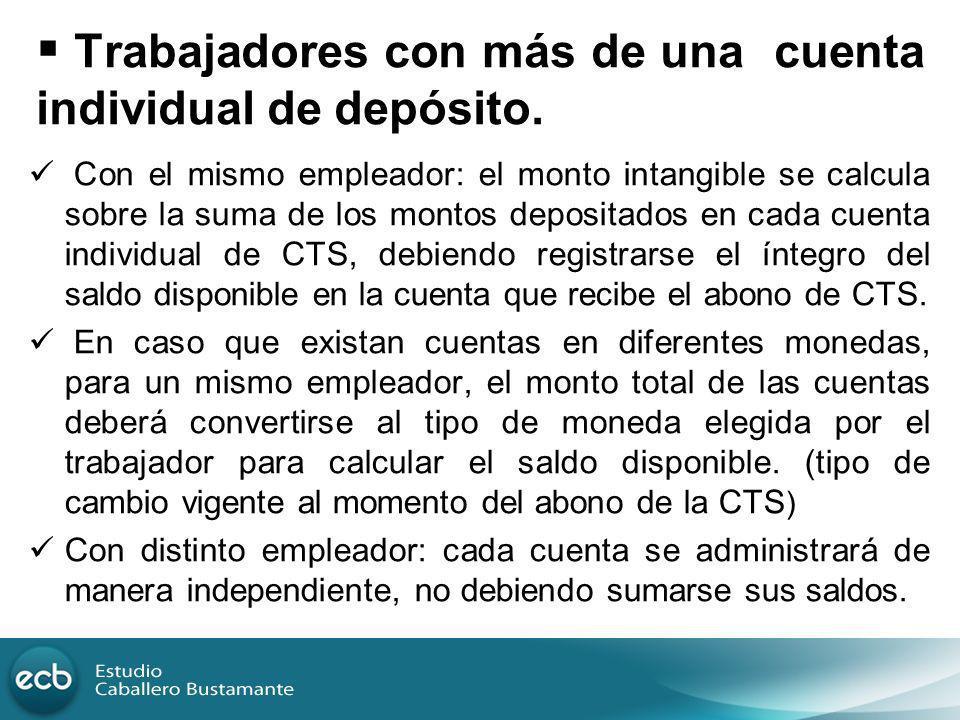 Trabajadores con más de una cuenta individual de depósito. Con el mismo empleador: el monto intangible se calcula sobre la suma de los montos deposita