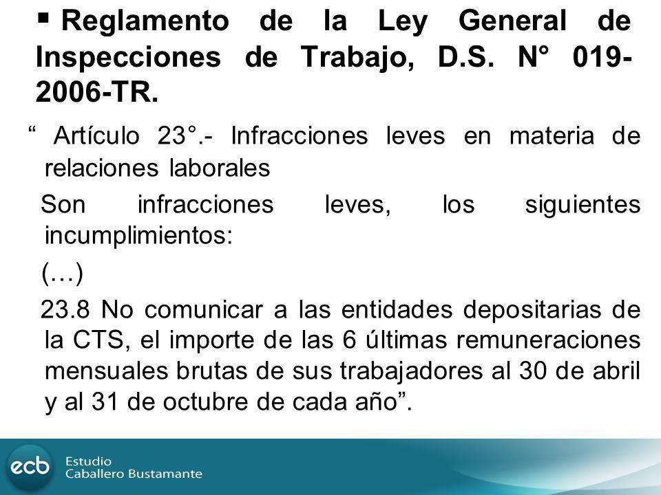 Reglamento de la Ley General de Inspecciones de Trabajo, D.S. N° 019- 2006-TR. Artículo 23°.- Infracciones leves en materia de relaciones laborales So