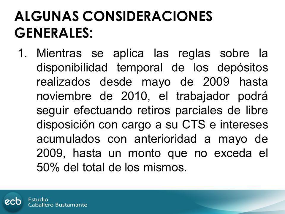 1.Mientras se aplica las reglas sobre la disponibilidad temporal de los depósitos realizados desde mayo de 2009 hasta noviembre de 2010, el trabajador