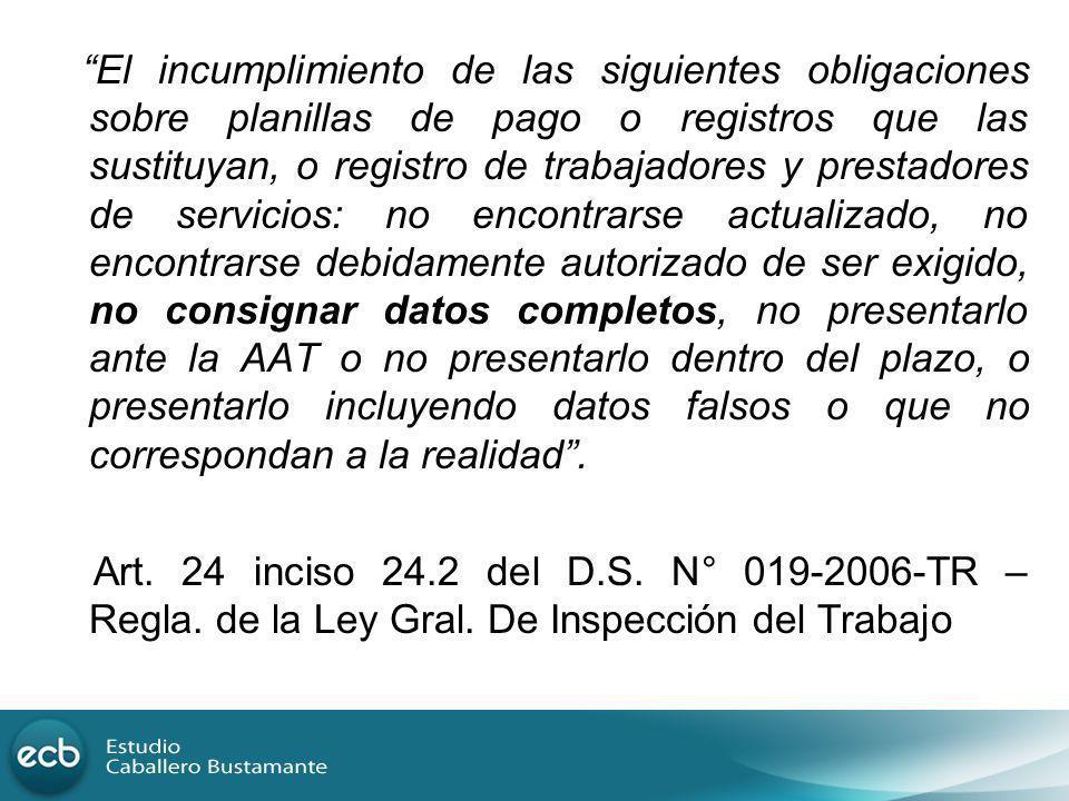 El incumplimiento de las siguientes obligaciones sobre planillas de pago o registros que las sustituyan, o registro de trabajadores y prestadores de s