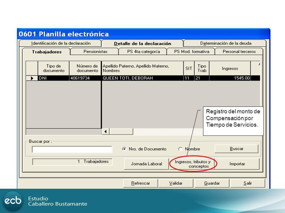 Registro del monto de Compensación por Tiempo de Servicios.