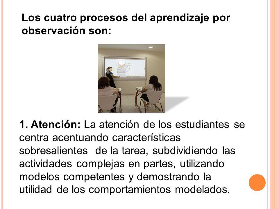 1. Atención: La atención de los estudiantes se centra acentuando características sobresalientes de la tarea, subdividiendo las actividades complejas e