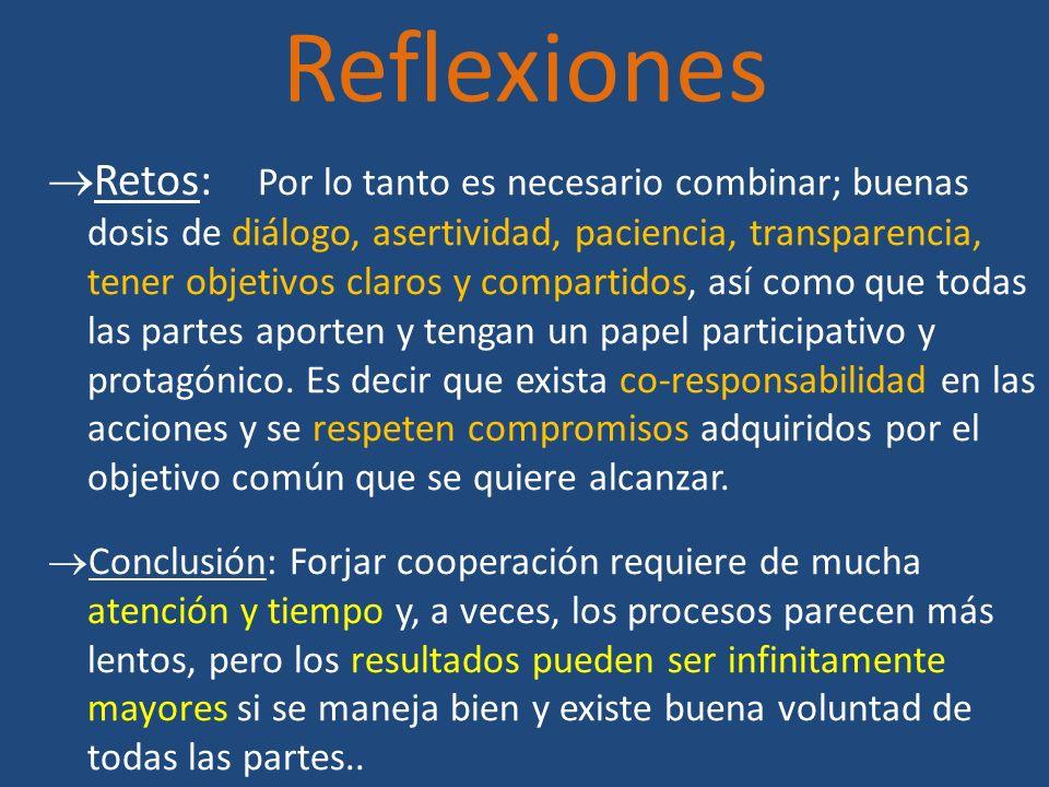 Reflexiones Retos: Por lo tanto es necesario combinar; buenas dosis de diálogo, asertividad, paciencia, transparencia, tener objetivos claros y compar