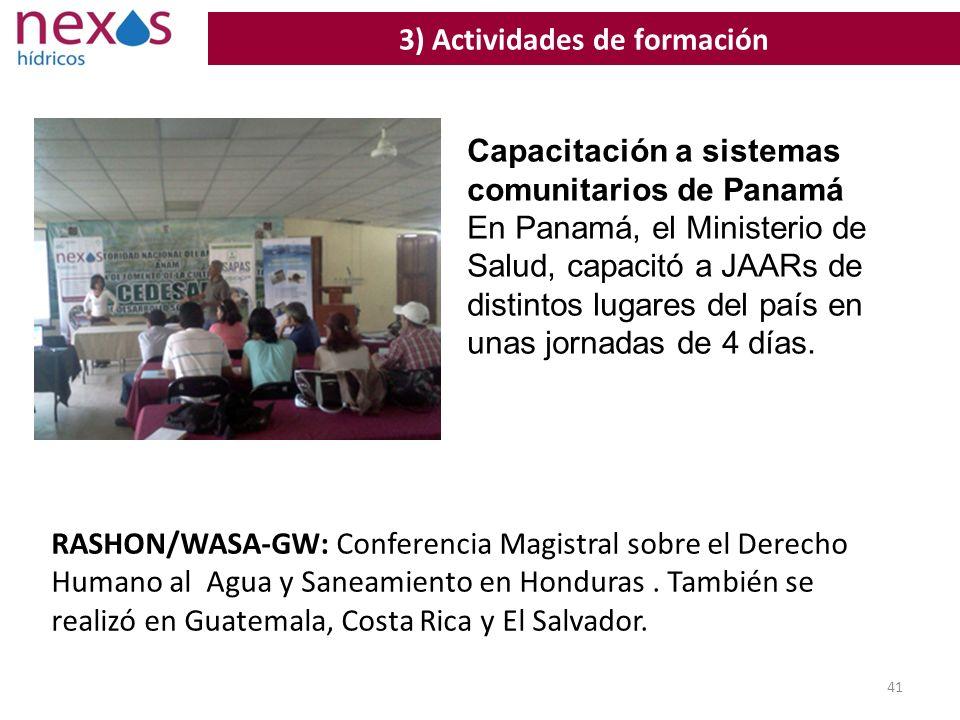 41 3) Actividades de formación Capacitación a sistemas comunitarios de Panamá En Panamá, el Ministerio de Salud, capacitó a JAARs de distintos lugares