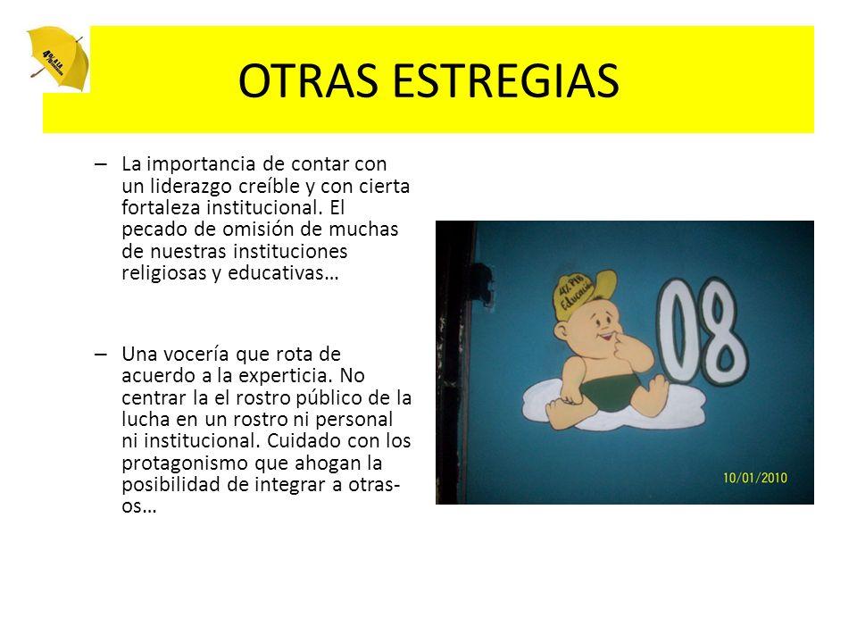 OTRAS ESTREGIAS – La importancia de contar con un liderazgo creíble y con cierta fortaleza institucional.