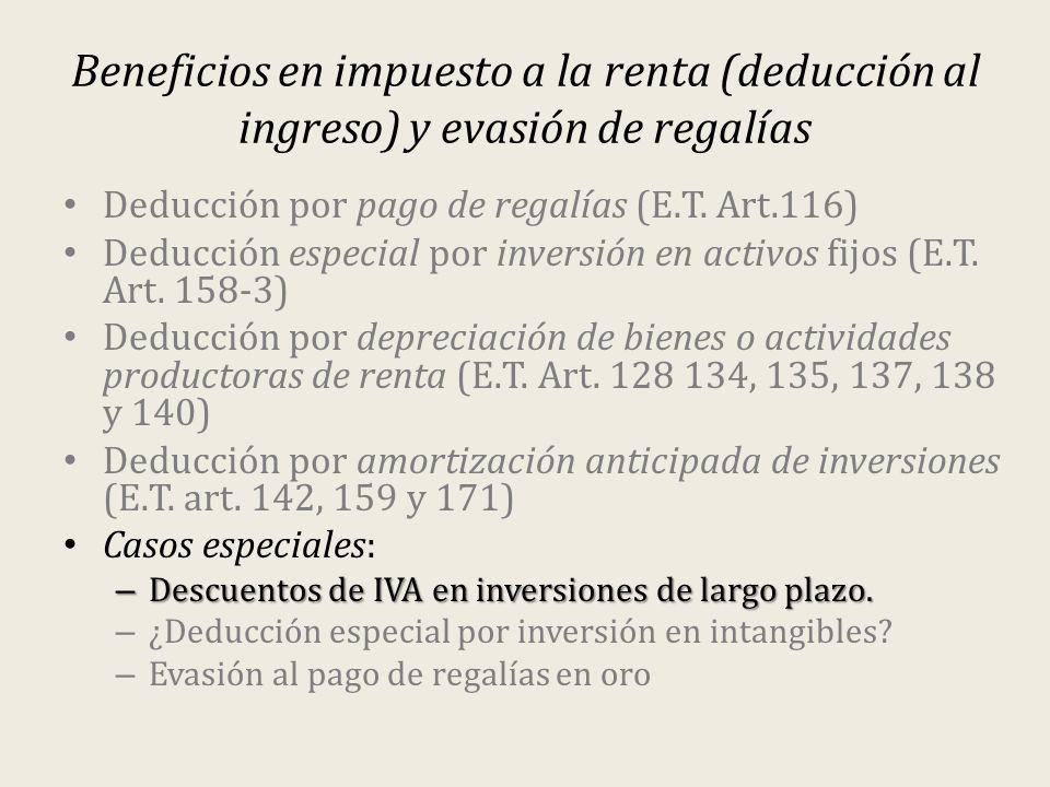 Beneficios en impuesto a la renta (deducción al ingreso) y evasión de regalías Deducción por pago de regalías (E.T.