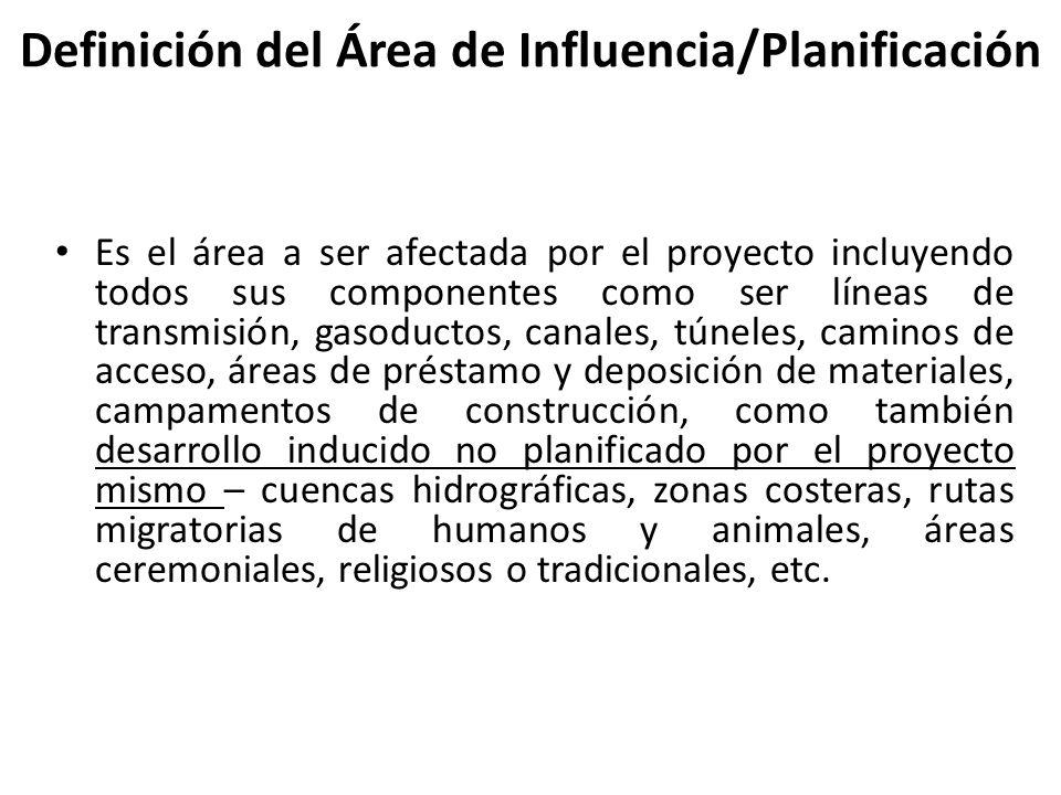 Definición del Área de Influencia/Planificación Es el área a ser afectada por el proyecto incluyendo todos sus componentes como ser líneas de transmis