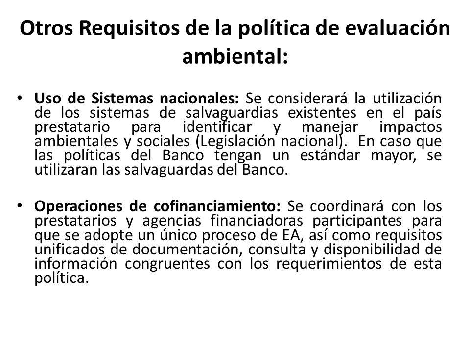 Otros Requisitos de la política de evaluación ambiental: Uso de Sistemas nacionales: Se considerará la utilización de los sistemas de salvaguardias ex