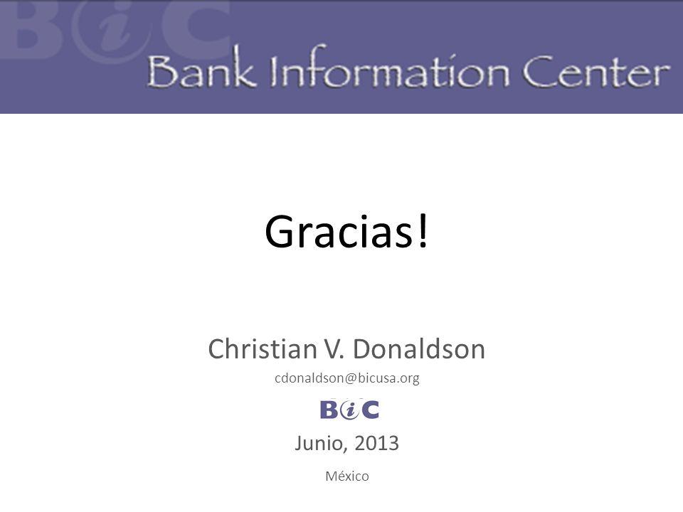 Gracias! Christian V. Donaldson cdonaldson@bicusa.org BIC Junio, 2013 México