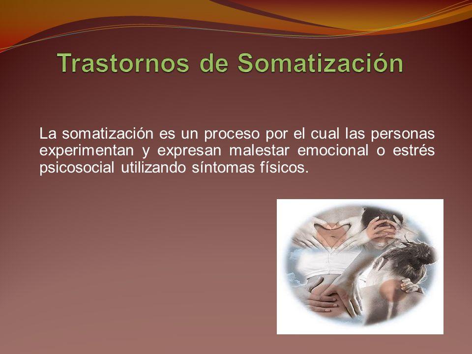 La somatización es un proceso por el cual las personas experimentan y expresan malestar emocional o estrés psicosocial utilizando síntomas físicos.