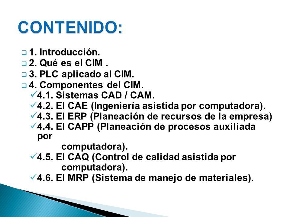 1.Introducción. 2. Qué es el CIM. 3. PLC aplicado al CIM.