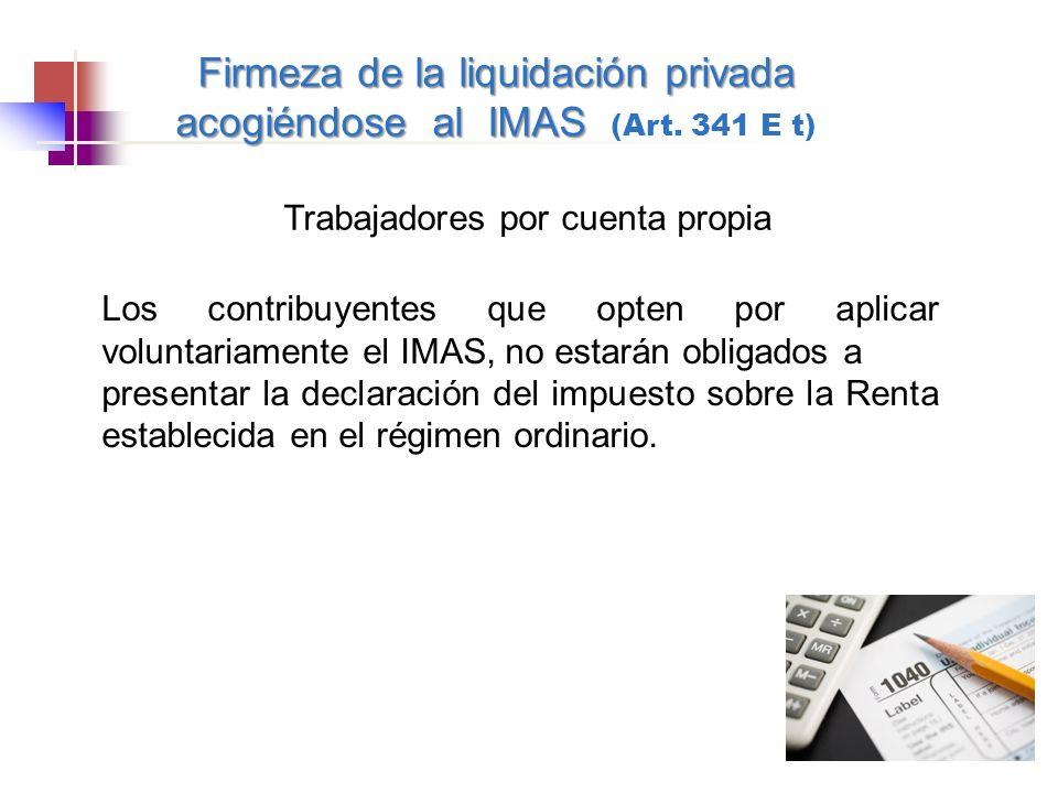 Firmeza de la liquidación privada acogiéndose al IMAS Firmeza de la liquidación privada acogiéndose al IMAS (Art. 341 E t) Trabajadores por cuenta pro