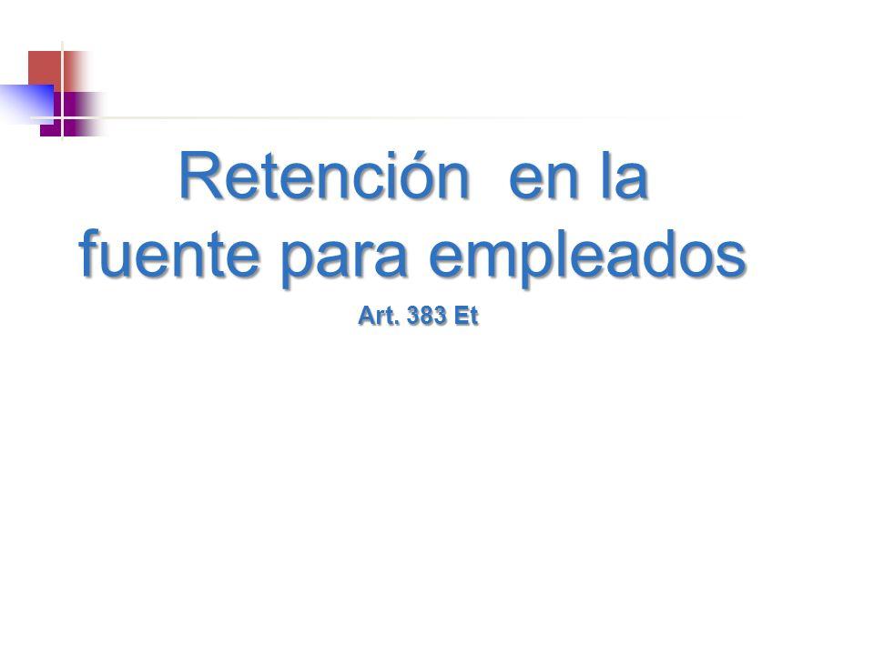 Retención en la fuente para empleados Art. 383 Et Art. 383 Et
