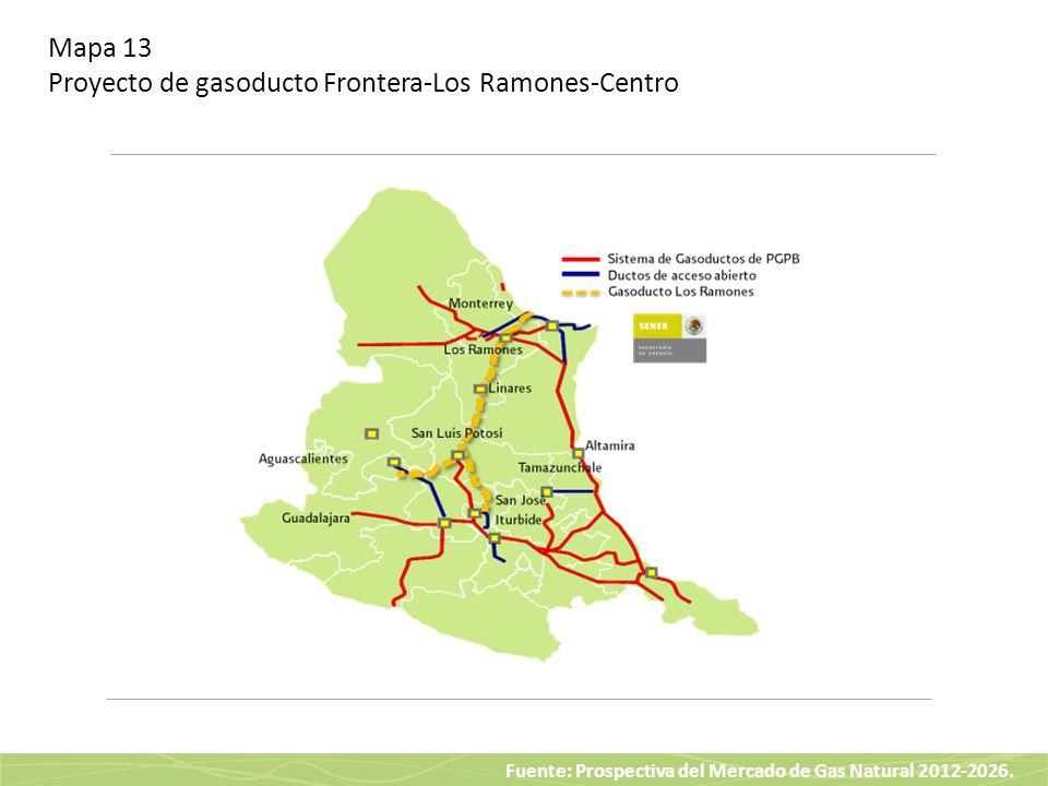 Fuente: Prospectiva del Mercado de Gas Natural 2012-2026. Mapa 13 Proyecto de gasoducto Frontera-Los Ramones-Centro