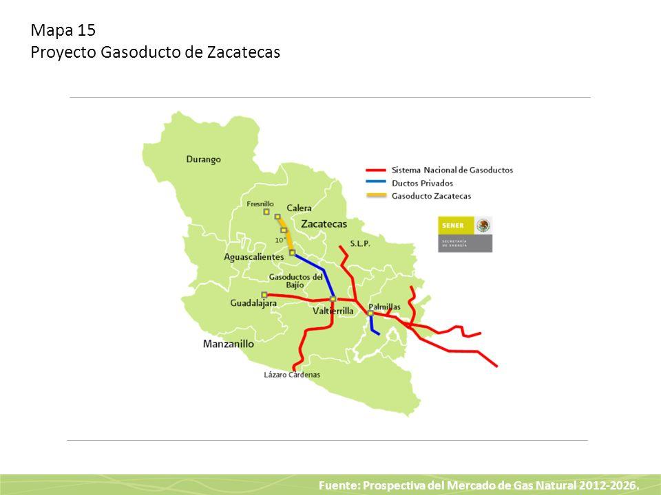 Fuente: Prospectiva del Mercado de Gas Natural 2012-2026. Mapa 15 Proyecto Gasoducto de Zacatecas