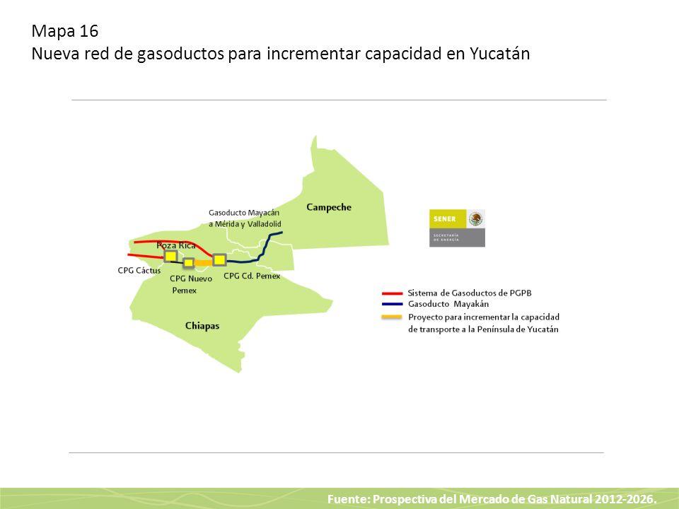 Fuente: Prospectiva del Mercado de Gas Natural 2012-2026. Mapa 16 Nueva red de gasoductos para incrementar capacidad en Yucatán