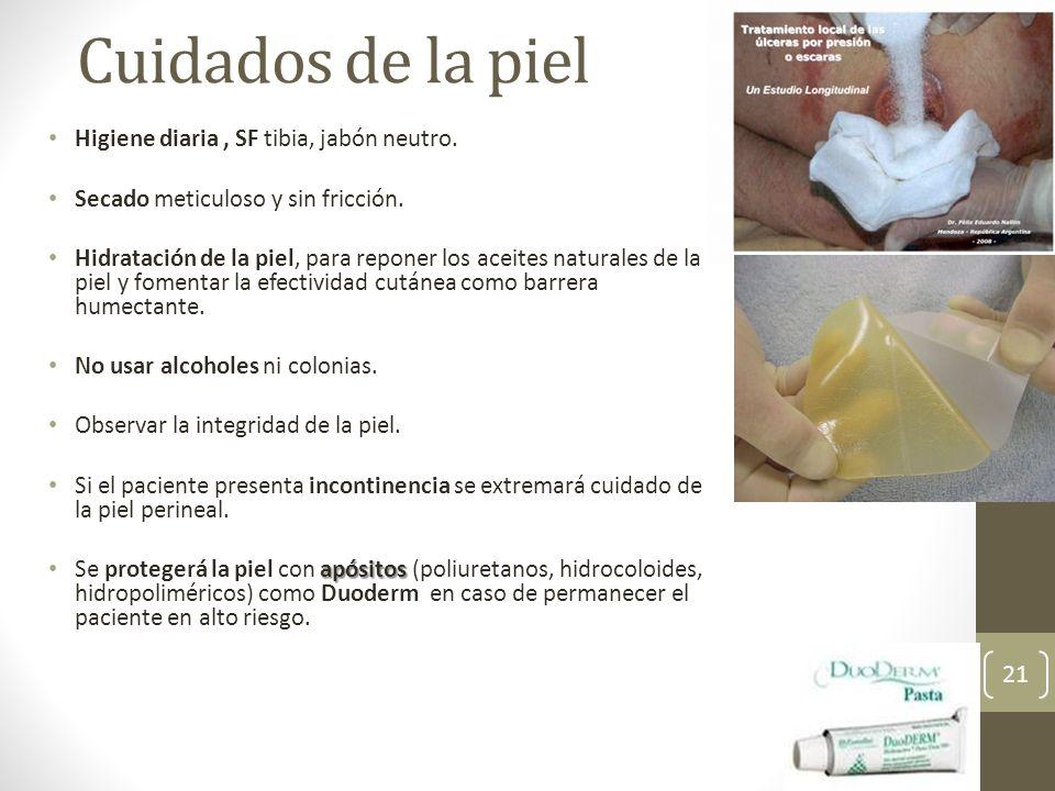 Cuidados de la piel Higiene diaria, SF tibia, jabón neutro. Secado meticuloso y sin fricción. Hidratación de la piel, para reponer los aceites natural