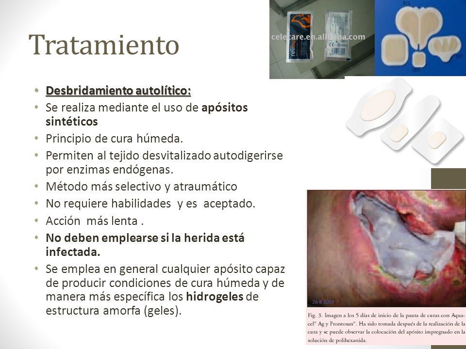Tratamiento Desbridamiento autolítico: Desbridamiento autolítico: Se realiza mediante el uso de apósitos sintéticos Principio de cura húmeda. Permiten