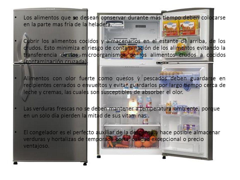 Los alimentos que se desean conservar durante más tiempo deben colocarse en la parte mas fría de la heladera. Cubrir los alimentos cocidos y almacenar