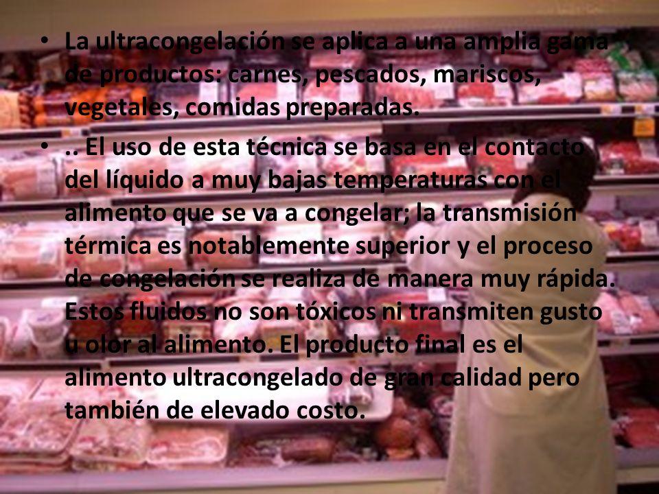 La ultracongelación se aplica a una amplia gama de productos: carnes, pescados, mariscos, vegetales, comidas preparadas...