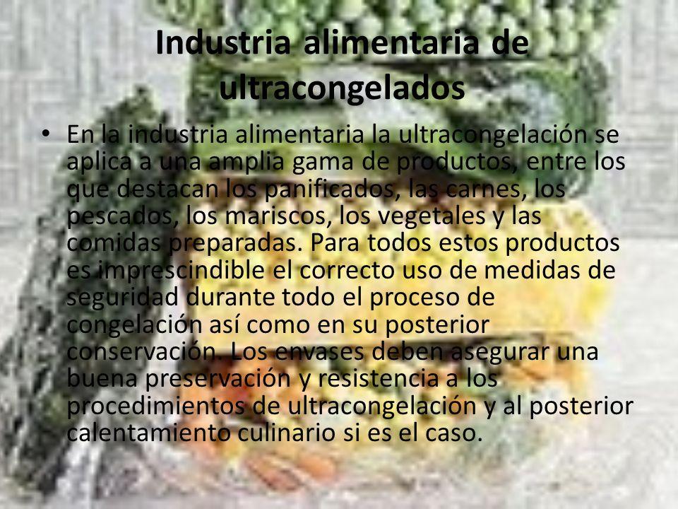 Industria alimentaria de ultracongelados En la industria alimentaria la ultracongelación se aplica a una amplia gama de productos, entre los que desta