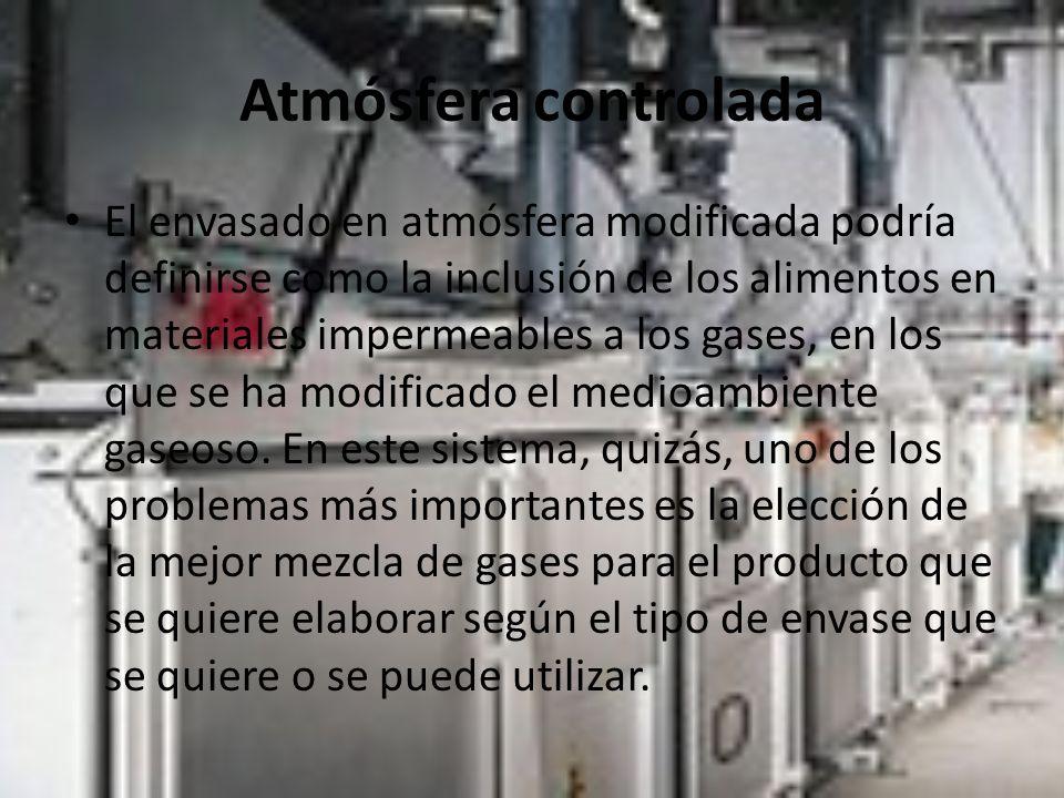 Atmósfera controlada El envasado en atmósfera modificada podría definirse como la inclusión de los alimentos en materiales impermeables a los gases, en los que se ha modificado el medioambiente gaseoso.
