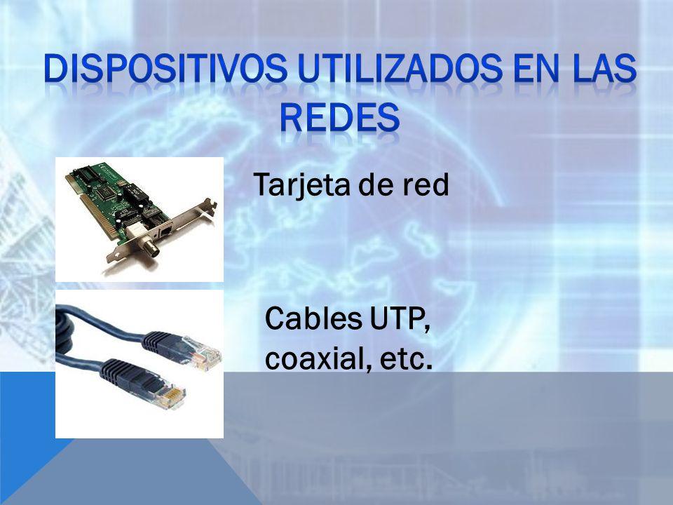 Tarjeta de red Cables UTP, coaxial, etc.
