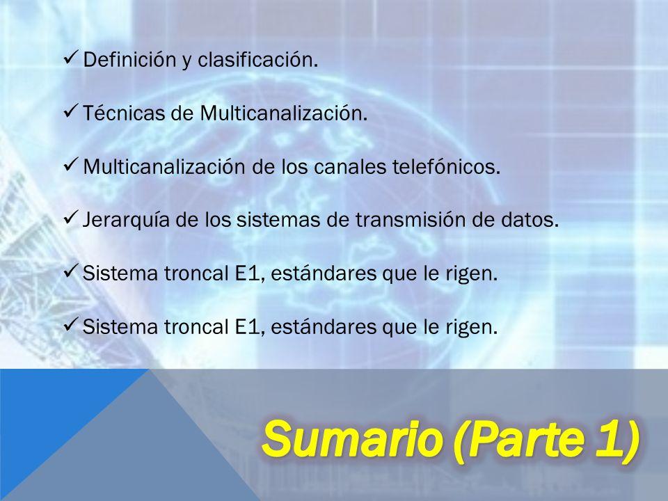Definición y clasificación. Técnicas de Multicanalización. Multicanalización de los canales telefónicos. Jerarquía de los sistemas de transmisión de d