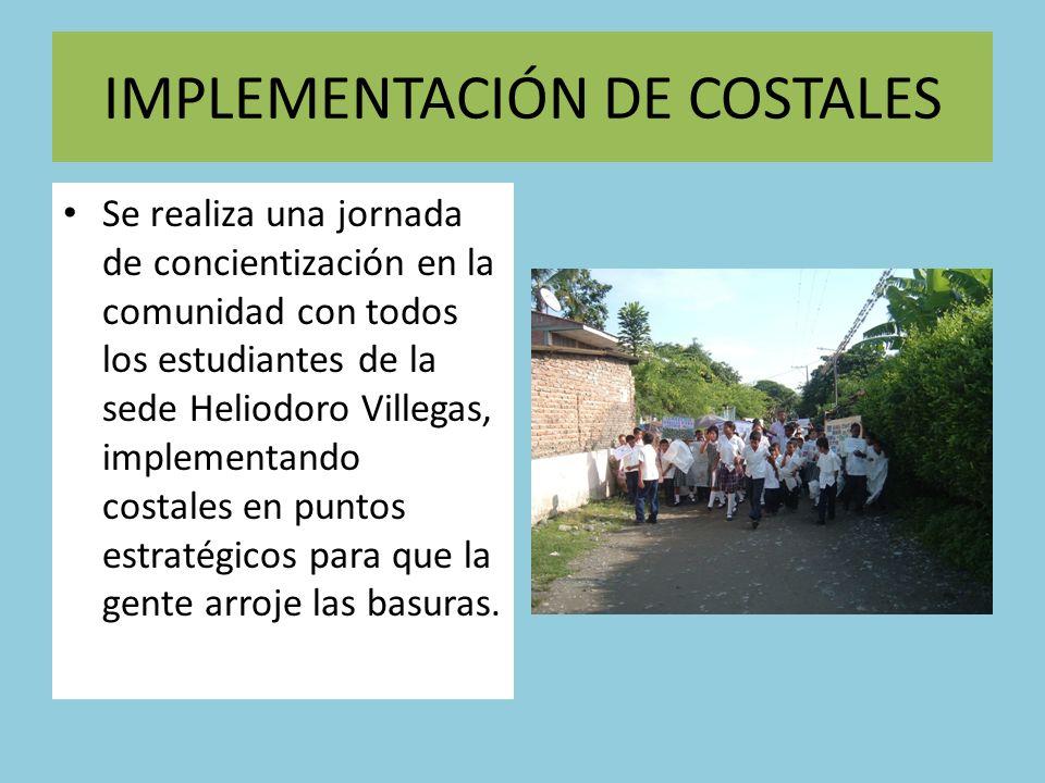 IMPLEMENTACIÓN DE COSTALES Se realiza una jornada de concientización en la comunidad con todos los estudiantes de la sede Heliodoro Villegas, implemen