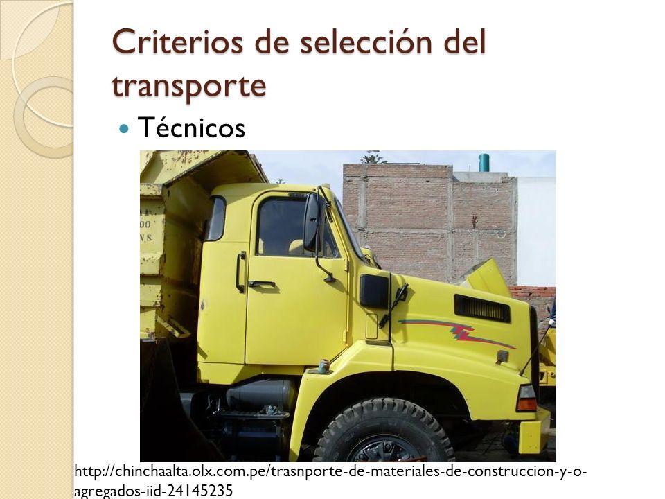 Criterios de selección del transporte Técnicos http://chinchaalta.olx.com.pe/trasnporte-de-materiales-de-construccion-y-o- agregados-iid-24145235