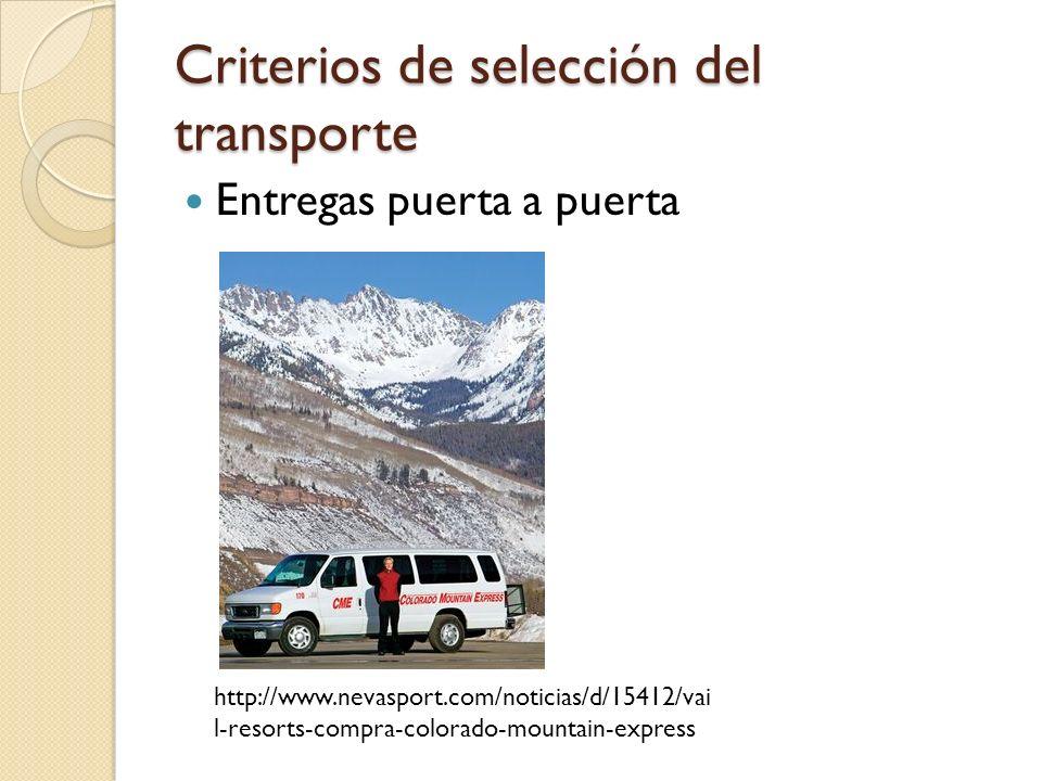 Criterios de selección del transporte Entregas puerta a puerta http://www.nevasport.com/noticias/d/15412/vai l-resorts-compra-colorado-mountain-expres